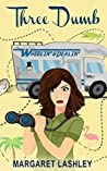 Three Dumb: Wheelin' & Dealin' (A Val Fremden Mystery, #3)