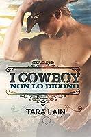 I cowboy non lo dicono (I cowboy non... Vol. 1)