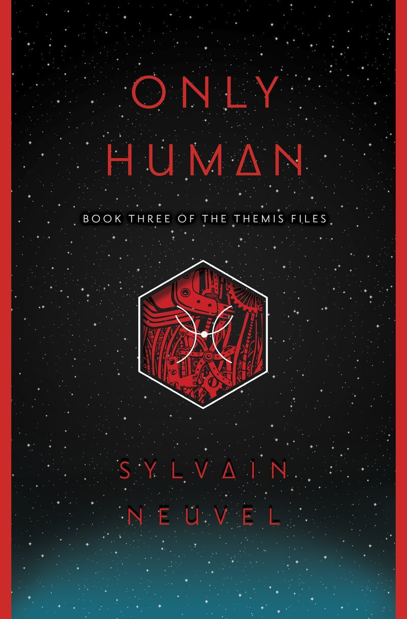 Only Human (Themis Files #3) - Sylvain Neuvel