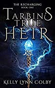 Tarbin's True Heir (The Recharging, #1)