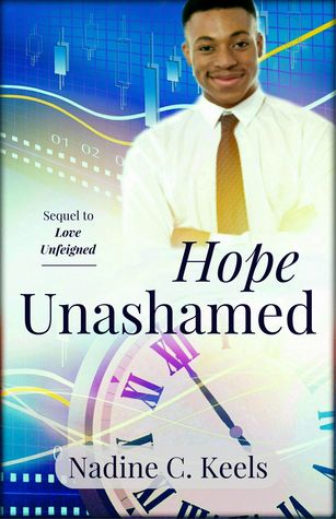 'Hope Unashamed' and 'Nadine C. Keels' written in black text. A man with a clock is on the front cover.   Link: https://i.gr-assets.com/images/S/compressed.photo.goodreads.com/books/1503004415l/36059880._SY475_.jpg