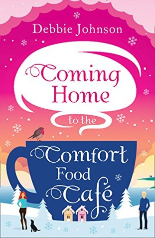 Coming Home to the Comfort Food Café (Comfort Food Cafe, #3)