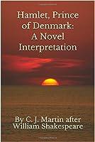 Hamlet, Prince of Denmark: A Novel Interpretation