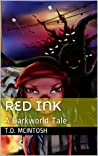 Red Ink: A Darkworld Tale (The Darkworld Chapters Book 1)