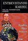 Entrevistando Kardec VOL. IX: VIVENDO COM KARDEC