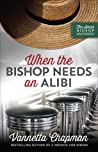 When the Bishop Needs an Alibi (The Amish Bishop Mysteries #2)