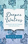 Deeper Waters: Immersed in the Life-Changing Truth of God's Word