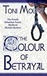 The Colour of Betrayal (Sebastian Foxley Medieval Mystery #2.5)