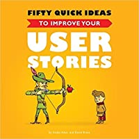 50 Quick Ideas to Imporve your User Stories