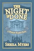 The Night is Done (Durant Family Saga #3)