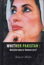 Whither Pakistan: Dictatorship or Democracy