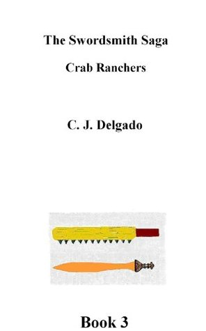 The Swordsmith Saga, Crab Ranchers, book 3