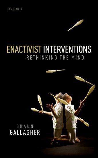 Enactivist Interventions Rethinking the Mind