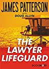 The Lawyer Lifeguard by James Patterson