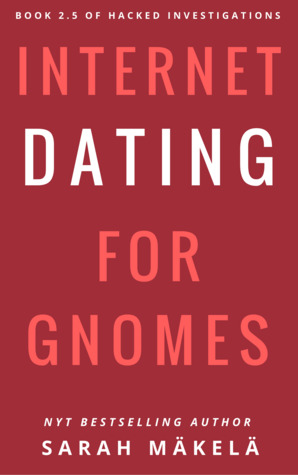 Internet Dating for Gnomes (Hacked Investigations, #2.5)