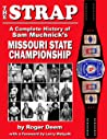 The STRAP: A Complete History of Sam Muchnick's Missouri State Championship