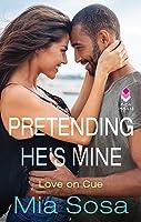 Pretending He's Mine (Love on Cue, #2)