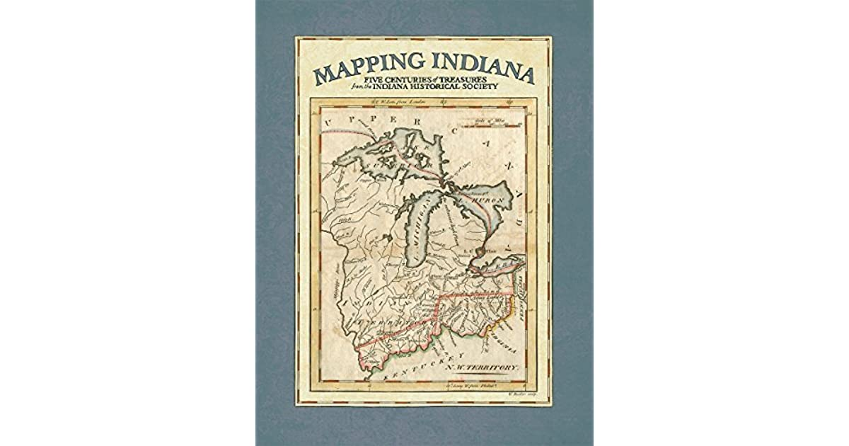 Mapping Indiana: Five Centuries of Treasures from the