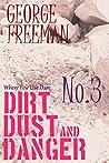 Where Few Else Dare No.3 Dirt, Dust and Danger