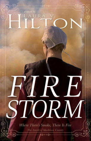 Firestorm (The Amish of Mackinac County #1) by Laura V  Hilton