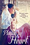 Playing by Heart by Carmela A. Martino