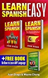 Learn Spanish, Learn Spanish with Short Stories: 3 Books in 1! A Guide for Beginners to Learn Conversational Spanish & Short Stories to Learn Spanish Fast Learn Language, Foreign Language
