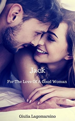 Jack (For The Love Of A Good Woman, #1)