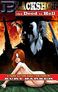 Blackshot: The Deed to Hell: A Hard Action Adult Western