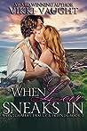 When Love Sneaks In (Montgomery Family & Friends Book 2)