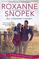 His Reluctant Rancher (Three River Ranch, #2)