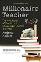 Millionaire Teacher: The Nine Rules of Wealth You Should Have Learned in School [Paperback]