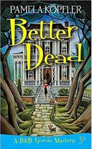 Better Dead (A B&B Spirits Mystery #1)