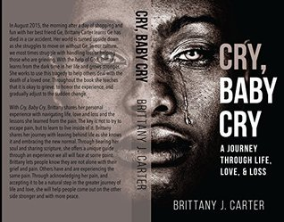 Cry, Baby Cry: A Journey Through Life, Love, and Loss