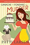 Ganache and Fondant and Murder (The Fiona Fleming Mysteries #5)