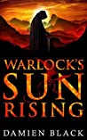 Warlock's Sun Rising (Broken Stone Chronicle, #2)