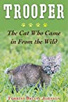 Trooper: The Bobcat Who Came in from the Wild