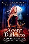 Agent of Darkness (Dark Fae FBI, #3)