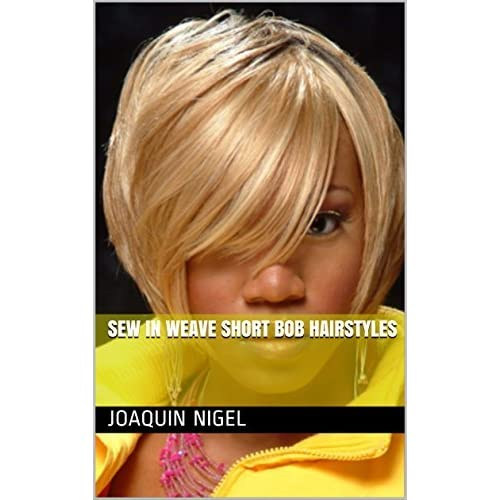 Astonishing Sew In Weave Short Bob Hairstyles By Joaquin Nigel Natural Hairstyles Runnerswayorg