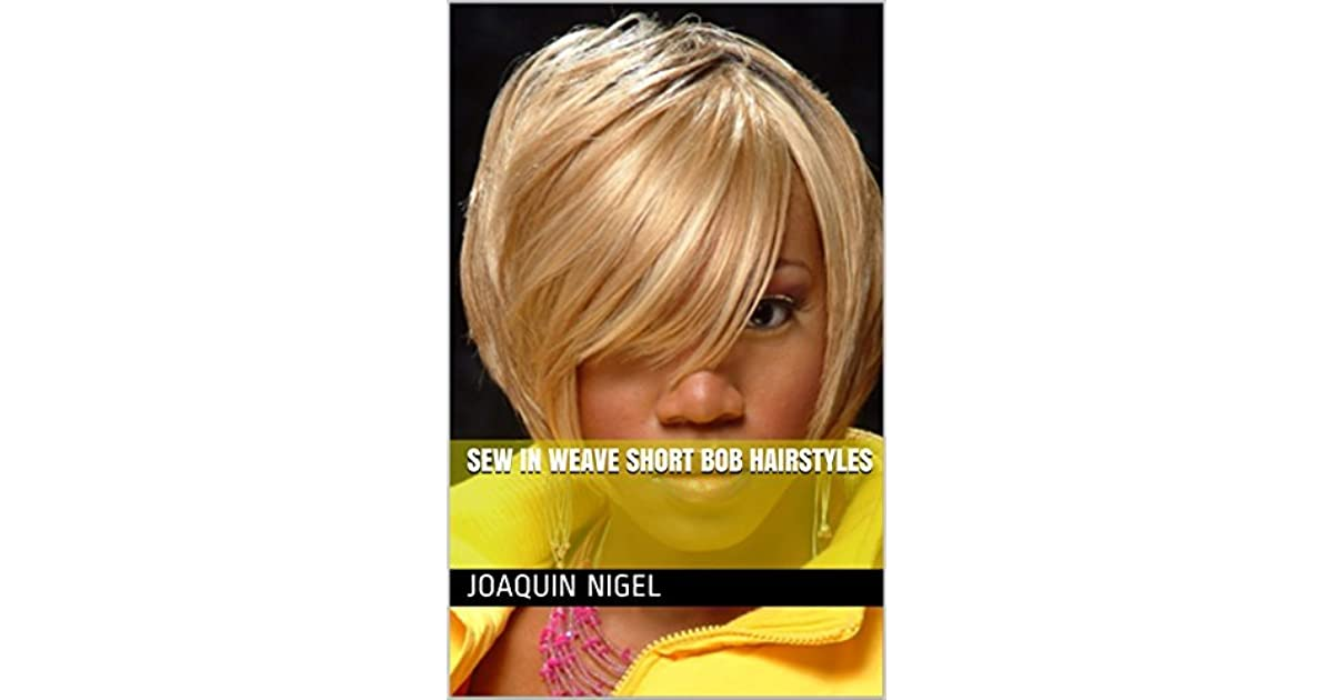 Admirable Sew In Weave Short Bob Hairstyles By Joaquin Nigel Natural Hairstyles Runnerswayorg