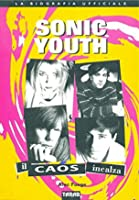 Sonic Youth: Il caos incalza