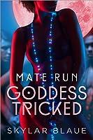 Goddess Tricked (Mate Run, #1)