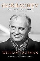 Gorbachev: His Life and Times