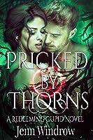 Pricked By Thorns (Redeeming Cupid, #3)