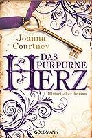 Das purpurne Herz: Historischer Roman - Die drei Königinnen Saga
