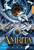 Amrita. Am Ende beginnt der Anfang