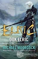 Dük Elric (Chronicles of the Last Emperor of Melniboné, #4)
