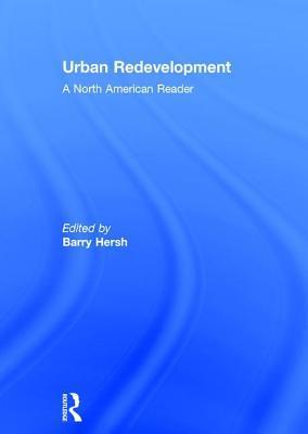 Urban Redevelopment A North American Reader