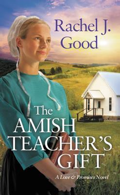 The Amish Teacher's Gift (Love and Promises #1)