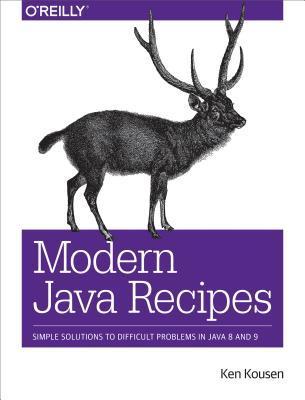 Modern Java Recipes by Ken Kousen