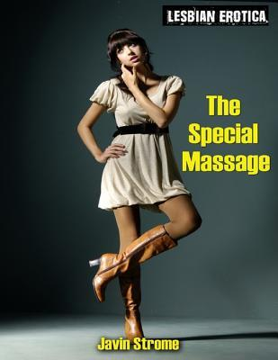 The Special Massage: Lesbian Erotica  by  Javin Strome